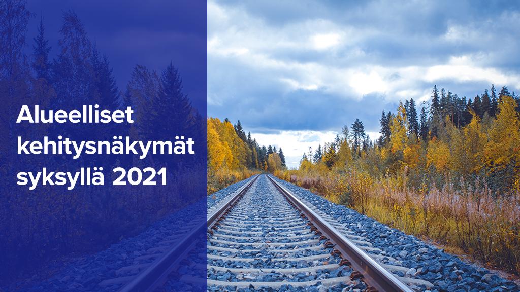 Alueelliset kehitysnäkymät syksyllä 2021